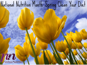National Nutrition Month: Spring Clean Your Diet