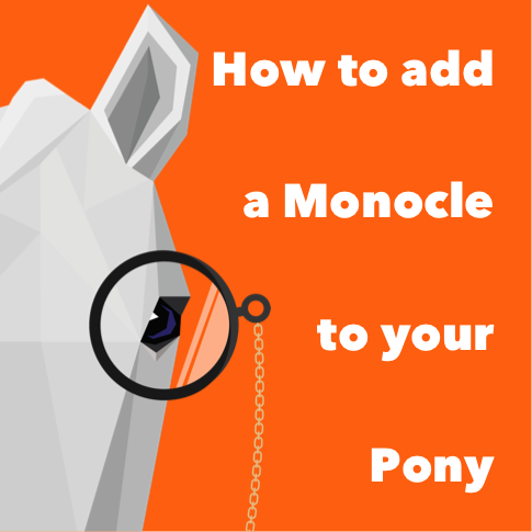 How-To Add a Monocle to your Pony