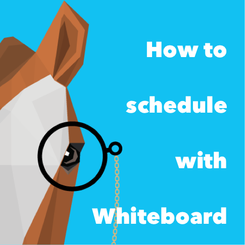 How-To Schedule with PonyApp Whiteboard