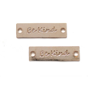 "Rose Gold Tone Rectangle Connector ""Be Kind"" 10x33mmConnector by Bead Gallery"