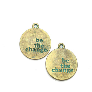 "Brass Patina Plated ""be the change"" Lentil 21mm Charm - 2pcsCharm by Halcraft Collection"