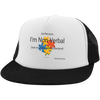 I'm Non-verbal Trucker Hat with Snapback