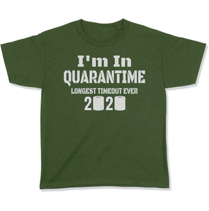 Funny I'm In Quarantime Longest Timeout Ever Youth T Shirt - Funny Shirts For Kids Boys Girls