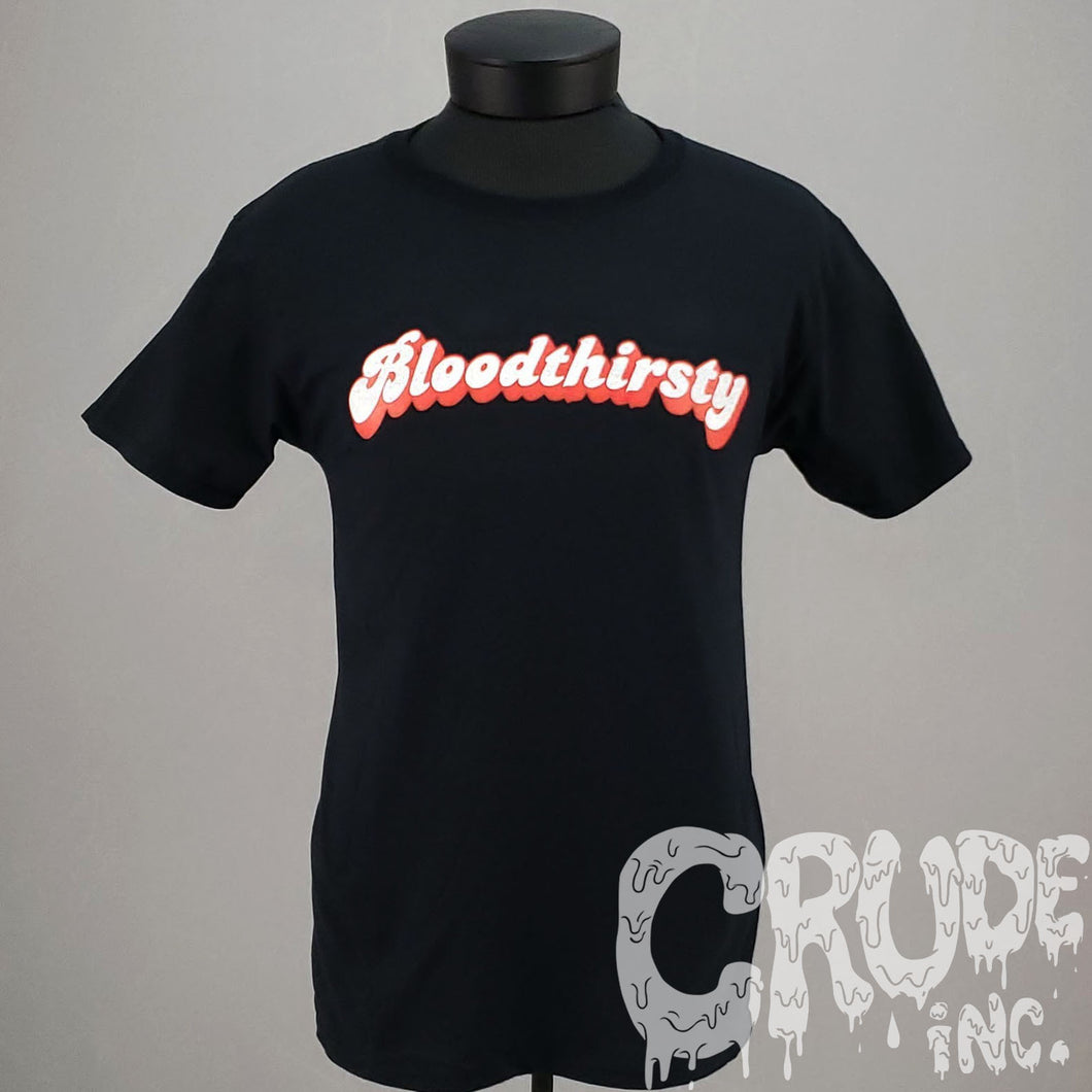 Bloodthirsty t-shirt, horror tshirt, Goth Tee, screen printed T shirt