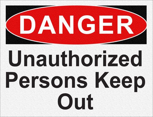Danger - Unauthorized Persons Keep Out - IRONmarker Grip