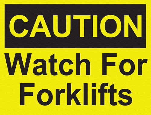 Caution - Watch For Forklifts - IRONmarker Ultra