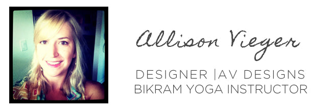 Allison Vieger, Designer for AV Designs and Bikram Yoga Instructor
