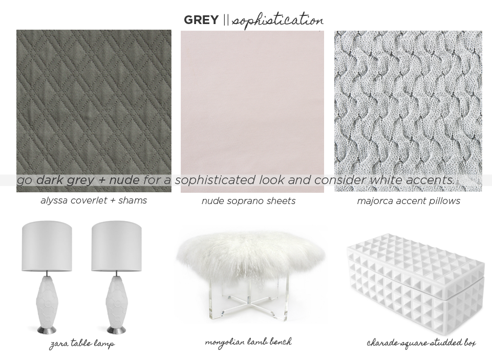 Grey || Sophistication: go dark grey + nude for a sophisticated look and consider white accents