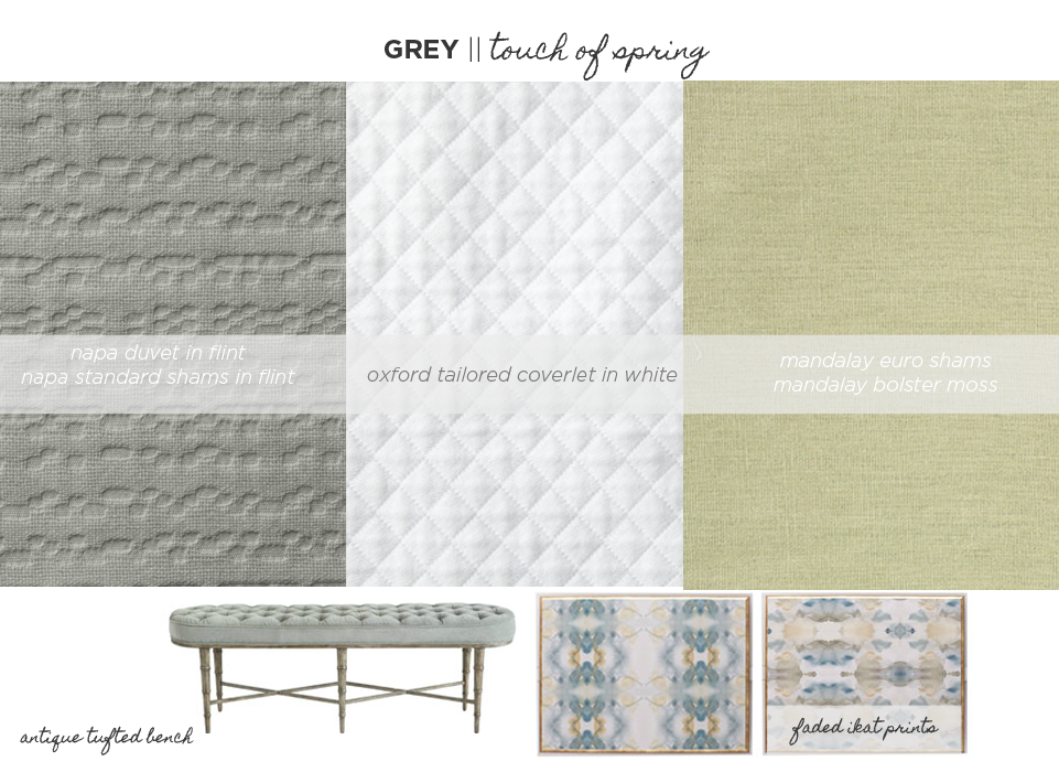 Grey || Touch of Spring (relaxed): napa duvet in flint, napa standard shams in flint, oxford tailored coverlet in white, mandalay euro shams, mandalay bolster moss