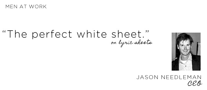 Jason Needleman describing Lyric Sheets: the perfect white sheet