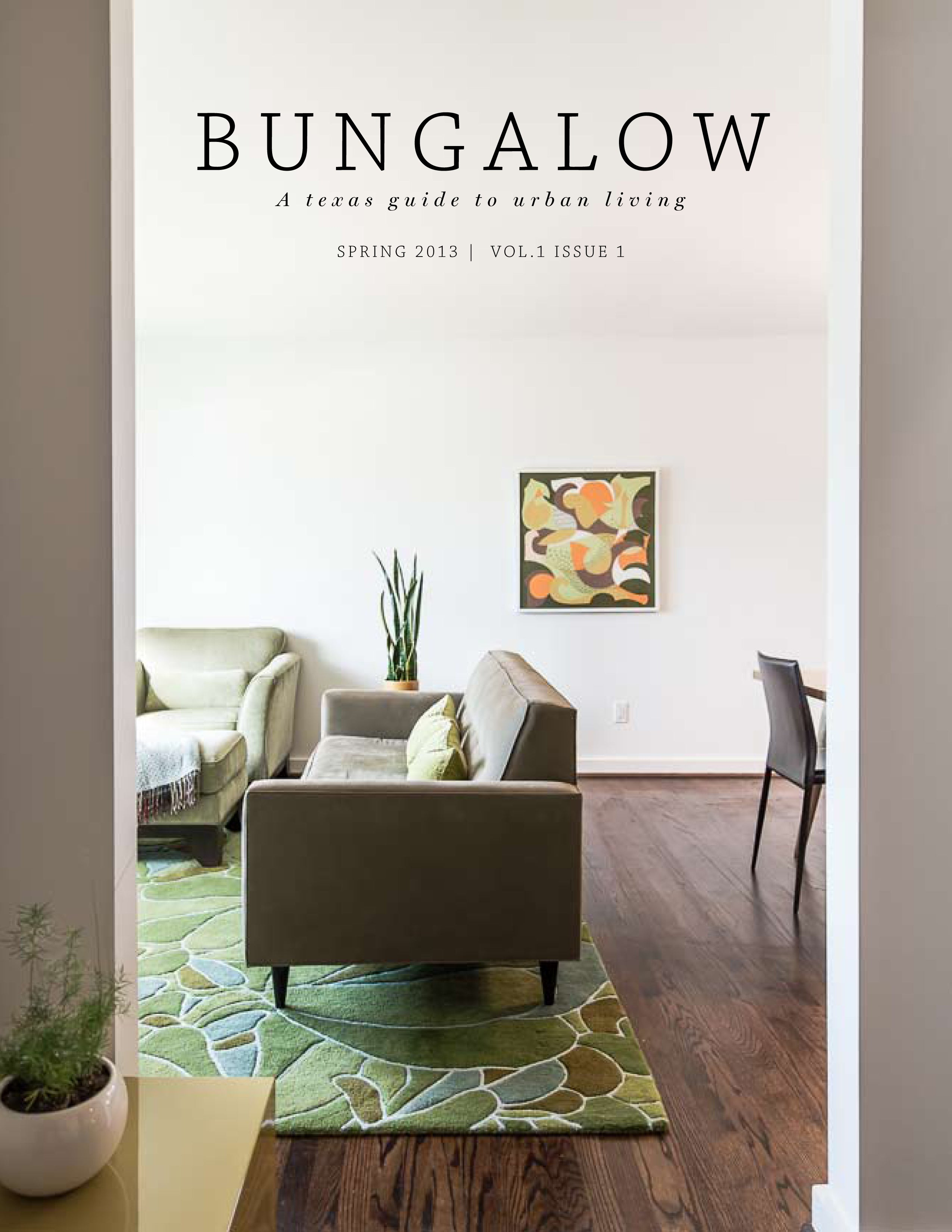 Cover of the first issue of Bungalow: A texas guide to urban living, Spring 2013