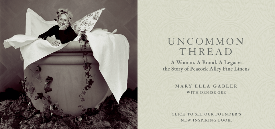 Images from the cover of Uncommon Thread, A Woman, A Brand, A Legacy: the Story of Peacock Alley Fine Linens by Mary Ella Gabler