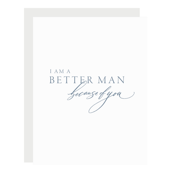 Better Man Because of You