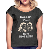 Support your Local Tarot Reader Roll Cuff T-Shirt - heather black