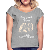 Support your Local Tarot Reader Roll Cuff T-Shirt - heather gray