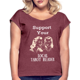 Support your Local Tarot Reader Roll Cuff T-Shirt - heather burgundy
