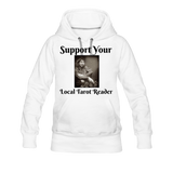 Support Your Local Tarot Reader Women's Premium Hoodie - white