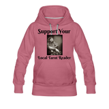 Support Your Local Tarot Reader Women's Premium Hoodie - mauve