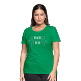 Magic is real Women's Premium T-Shirt - kelly green