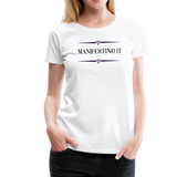 Manifesting It Women's Premium T-Shirt - white
