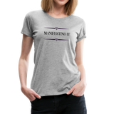 Manifesting It Women's Premium T-Shirt - heather gray