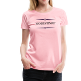 Manifesting It Women's Premium T-Shirt - pink