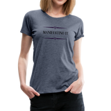 Manifesting It Women's Premium T-Shirt - heather blue