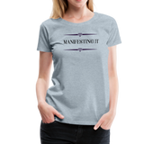 Manifesting It Women's Premium T-Shirt - heather ice blue