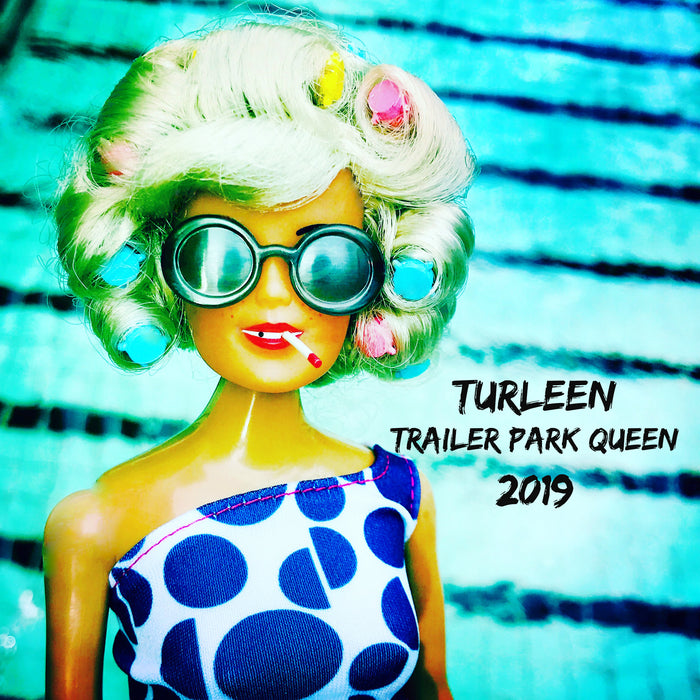 SOLD OUT Turleen Trailer Park Queen 2019 Calendar