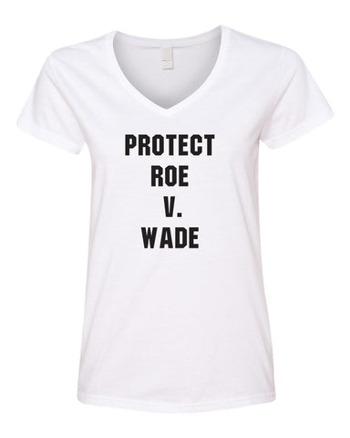 Protect Roe White Ladies V-neck T