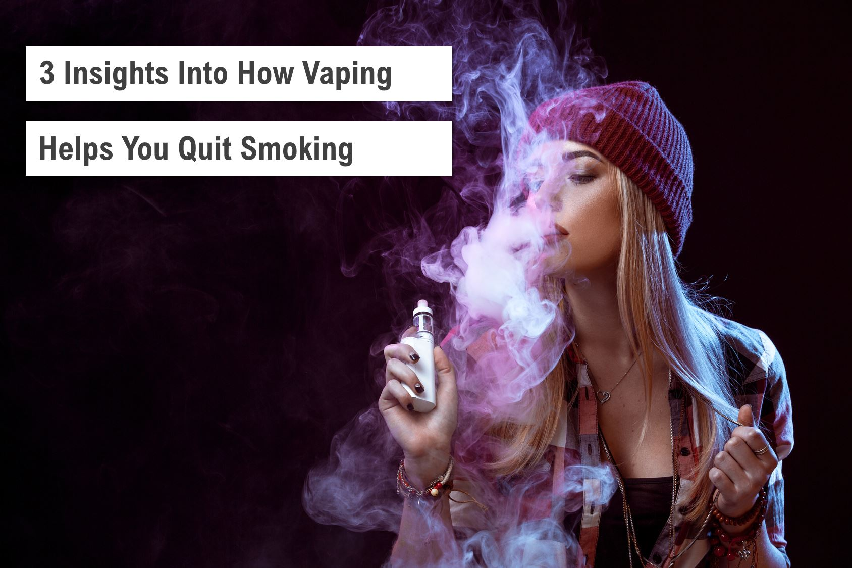 3 Insights into How Vaping Helps You Quit Smoking