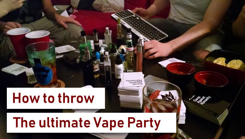 How To Throw the Ultimate Vape Party