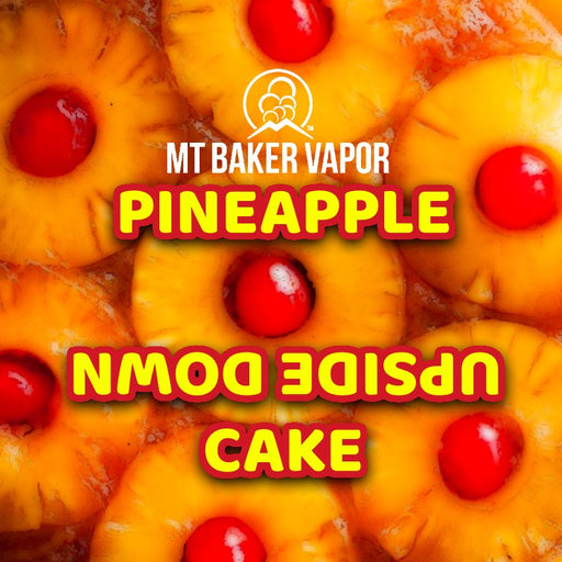 Mt Baker Vapor - Pineapple Upside Down Cake (100ml eliquid)