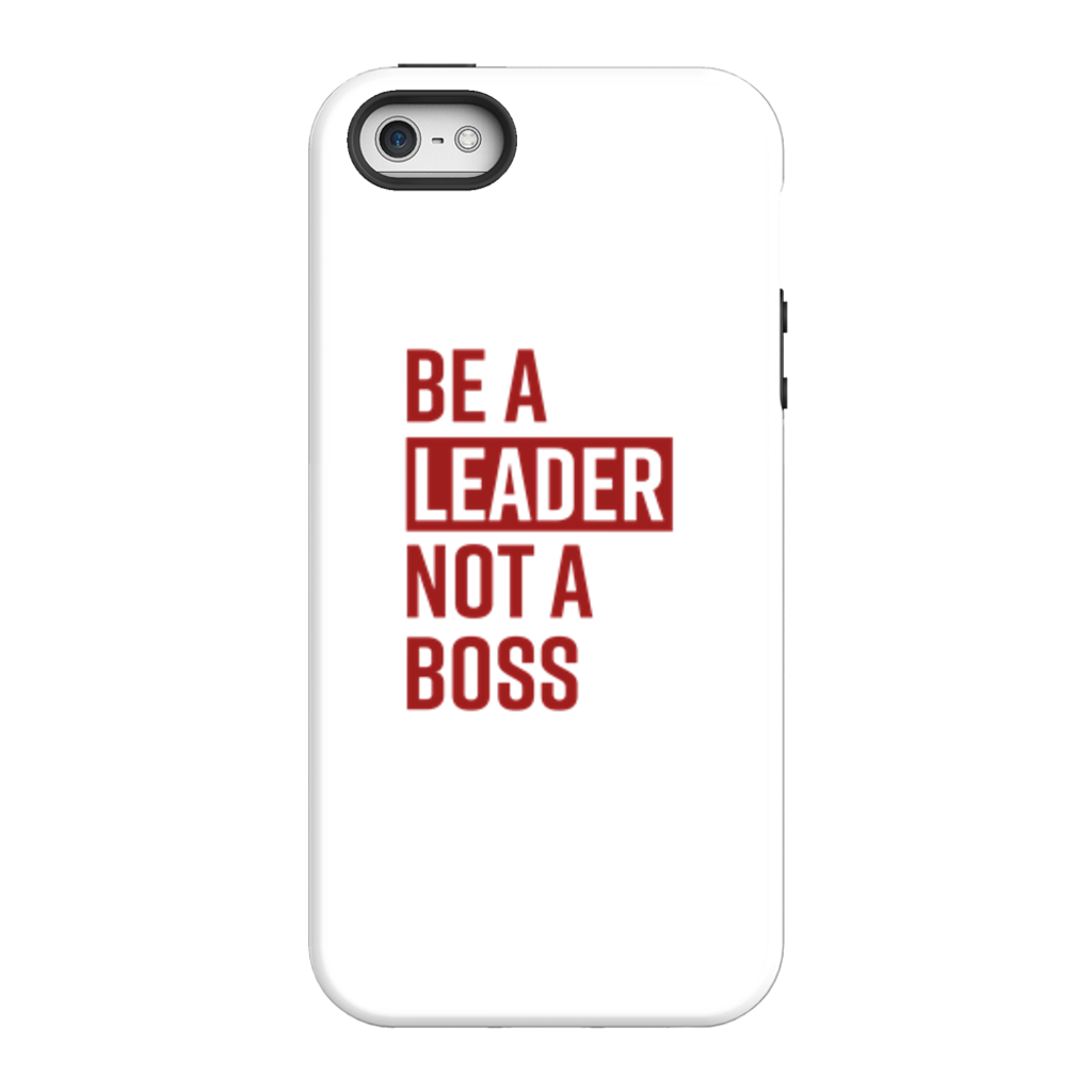 Be A Leader Not A Boss Phone Case