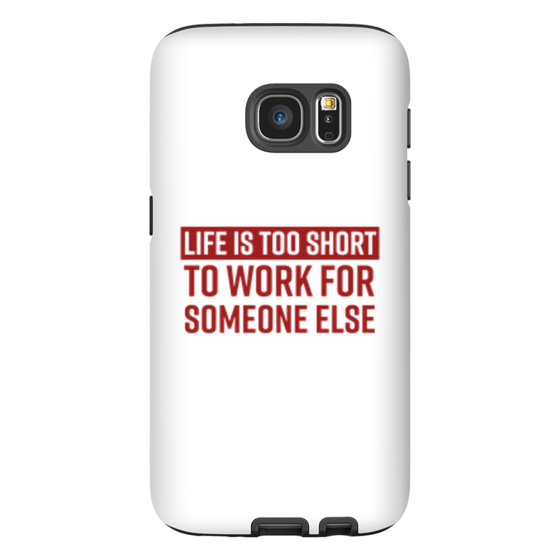 Life Is Too Short Phone Case
