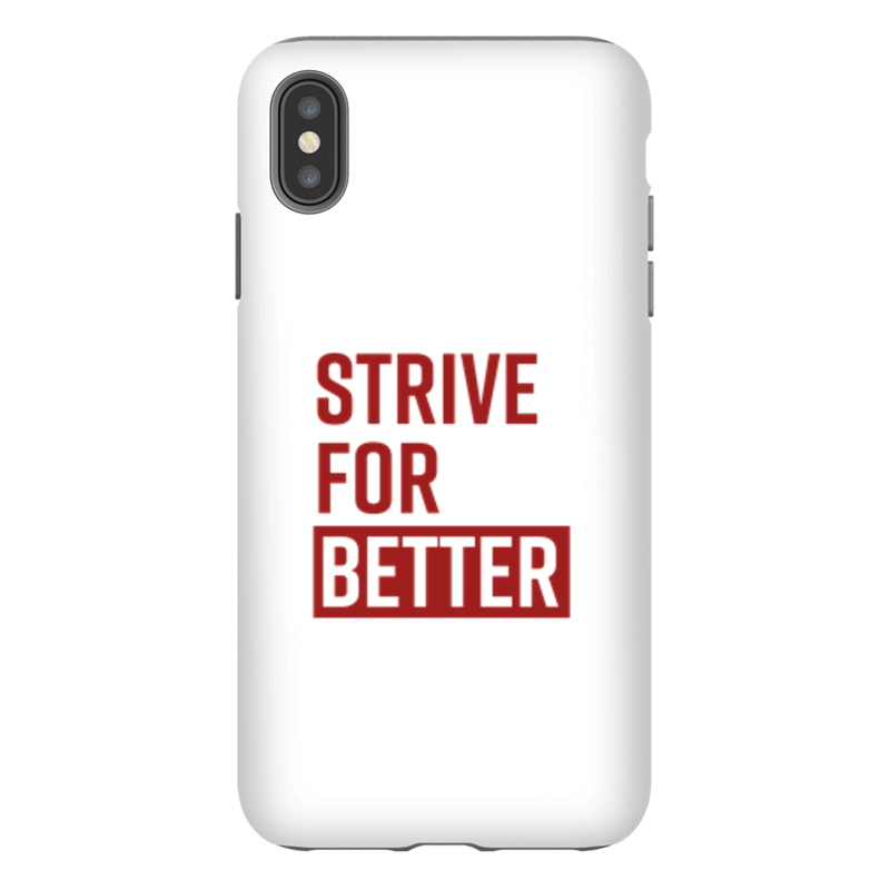 Strive For Better Phone Case