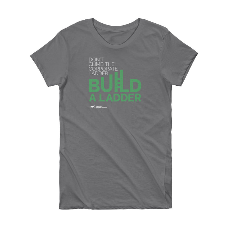 Build a Ladder Women's T-shirt