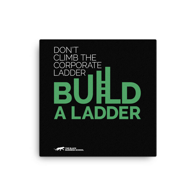 Build a Ladder Canvas Print