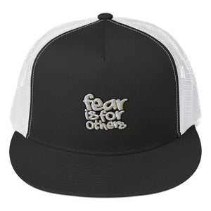Fear Is For Others Trucker Cap