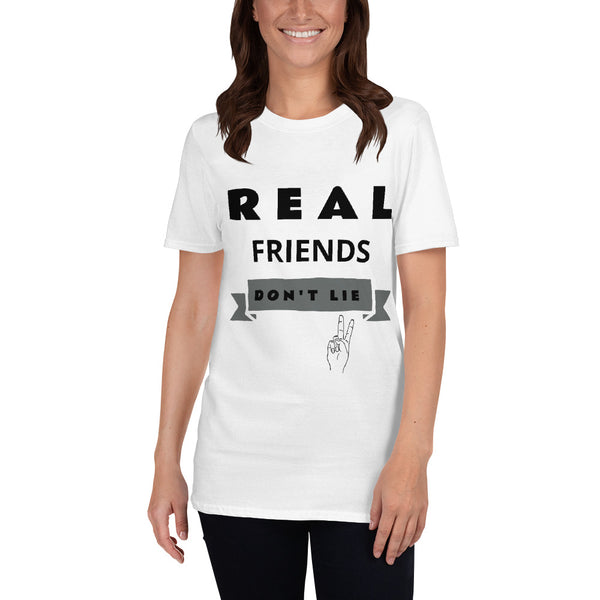 Real Friends Don't Lie Short-Sleeve Unisex T-Shirt