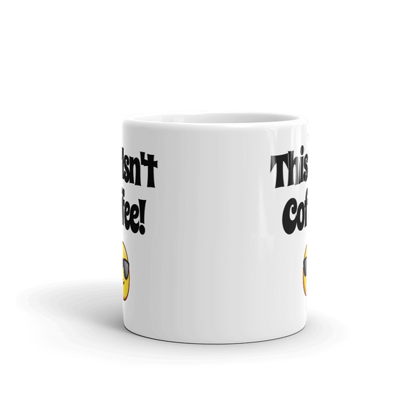 This Isn't Coffee Mug