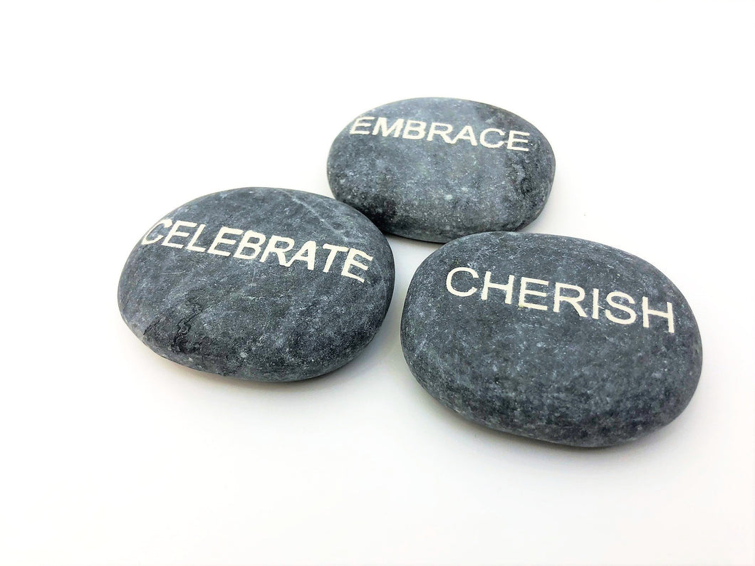Engraved Stones Set of 3 - EMBRACE, CELEBRATE, CHERISH