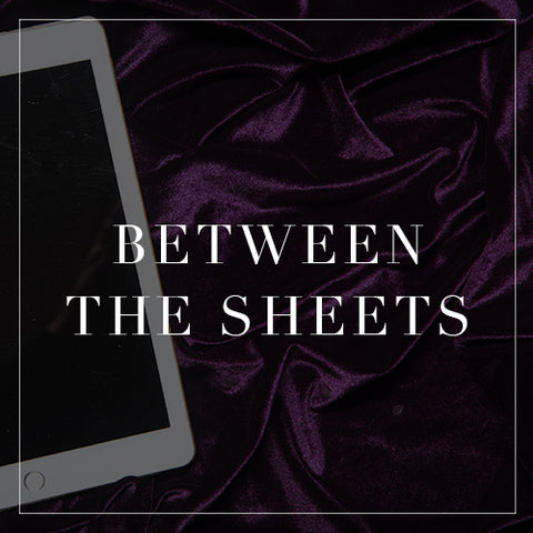 Entire Between Sheets Collection
