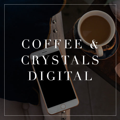 Coffee & Crystals Digital Collection
