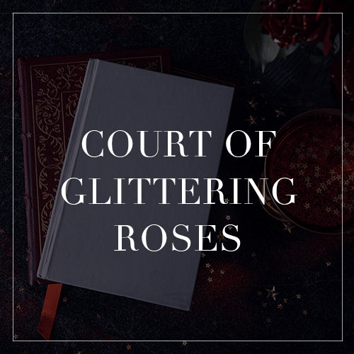 Entire Court of Glittering Roses Collection