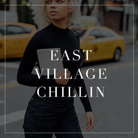 Entire East Village Chillin Collection