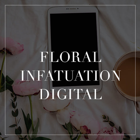 Floral Infatuation Digital Collection