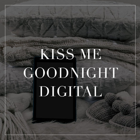 Kiss Me Goodnight Digital Collection