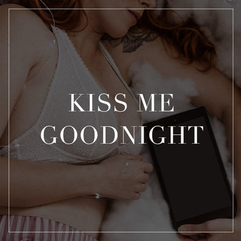 Entire Kiss Me Goodnight Collection