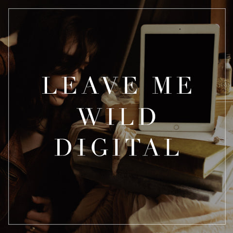 Leave Me Wild Digital Collection